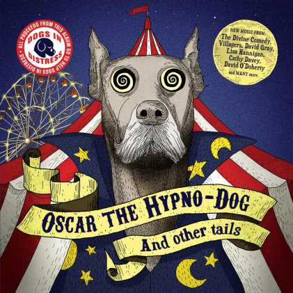 Oscar the Hypno-Dog (and other tails) - Courtesy of Kathryn Mason PR